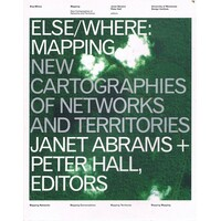 Else where. Mapping New Cartographies Of Networks And Territories