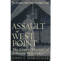 Assault At West Point. The Court-Martial Of Johnson Whittaker, An Account Of The Ordeal Of A Black Cadet
