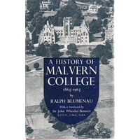 A History Of Malvern College 1865 To 1965
