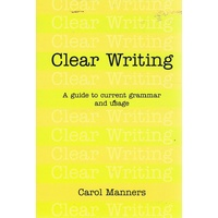 Clear Writing. A Guide To Current Grammar And Usage
