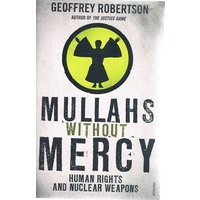 Mullahs Without Mercy. Human Rights And Nuclear Weapons
