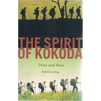 The Spirit Of Kokoda. Then And Now.