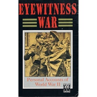 Eyewitness War. Personal Accounts Of World War II