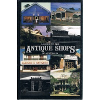 A Guide To The Antique Shops Of Australia 1989-1990
