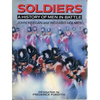 Soldiers. A History Of Men In Battle