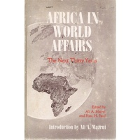 Africa In World Affairs. The Next Thirty Years