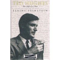 Ted Hughes. The Life Of A Poet