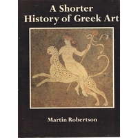 A Shorter History Of Greek Art