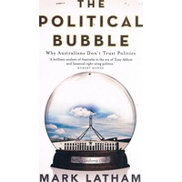 The Political Bubble. Why Australians Don't Trust Politics