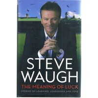 Steve Waugh. The Meaning Of Luck