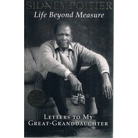 Life Beyond Measure. Letters To My Great-Granddaughter