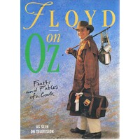 Floyd On Oz. Feasts And Fables Of A Cook.