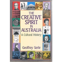 The Creative Spirit In Australia. A Cultural History