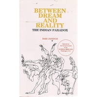 Between Dream And Reality. The Indian Paradox.