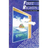 First Rights. A Decade Of Island Magazine.