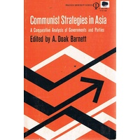 Communist Strategies In Asia. A Comparative Analysis Of Governments And Parties