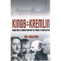 Kings Of The Kremlin. Russia And Its Leaders From Ivan The Terrible To Boris Yeltsin