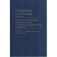 Citizen-Sailors In A Changing Society. Policy Issues For Manning The United States Naval Reserve.