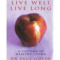 Live Well, Live Long. A Lifetime Of Healthy Living
