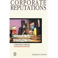 Corporate Reputations. Strategies For Developing The Corporate Brand