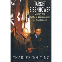 Target Eisenhower. Military And Political Assassination In World War II