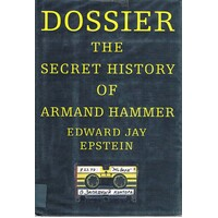Dossier. The Secret History Of Armand Hammer
