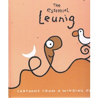 The Essential Leunig. Cartoons From A Winding Path