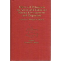 Effects of Petroleum on Arctic and Sub-arctic Marine Environments and Organisms. Volume II. Biological Effects