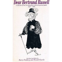 Dear Bertrand Russell.A Selection Of His Correspondence With The General Public 1950-1968