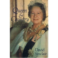 Queen And Country. The Life Of Elizabeth The Queen Mother