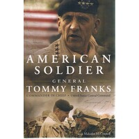 American Soldier. General Tommy Franks
