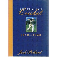 Australian Cricket. 1918-1948. The Bradman Years