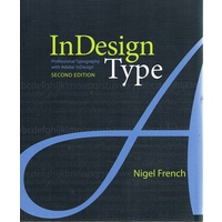 InDesign Type. Professional Typography with Adobe InDesign (2nd Edition)