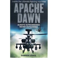 Apache Dawn. Always Outnumbered Never Outgunned