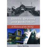 Deeds, Dreams And Dedication. A History Of The REIQ