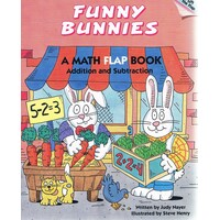 Funny Bunnies. A Math Flap Book, Addition And Subtraction.