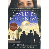 Saved by Her Enemy. An Iraqi Woman's Journey from the Heart of War to the Heartland of America
