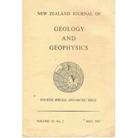 New Zealand Journal Of Geology And Geophysics. Fourth Special Antarctic Issue. Volume 10 No. 2