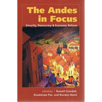 The Andes In Focus. Security, Democracy And Economic Reform
