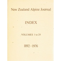 New Zealand Alpine Journal Index Volumes 1 To 29 1892-1976
