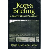 Korea Briefing. Toward Reunification
