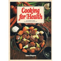Cooking for Health. Low Cholestrol Recipes for Weight Reduction and Heart Care