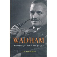Wadham. Scientist For Land And People