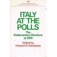 Italy At The Polls. The Parliamentary Elections Of 1976