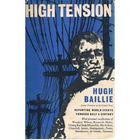 High Tension. The Recollections Of Hugh Baillie