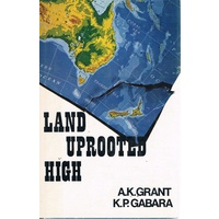 Land Uprooted High. New Zealand's Rise To International Insignificance.