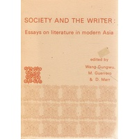 Society And The Writer. Essays On Literature In Modern Asia