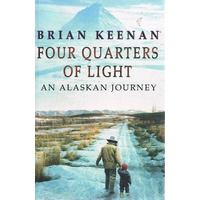 Four Quarters Of Light. An Alaskan Journey.