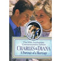 Charles And Diana. The 10th Anniversary Commemorative Edition. A Portrait Of A Marriage