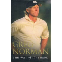 Greg Norman. The Way Of The Shark